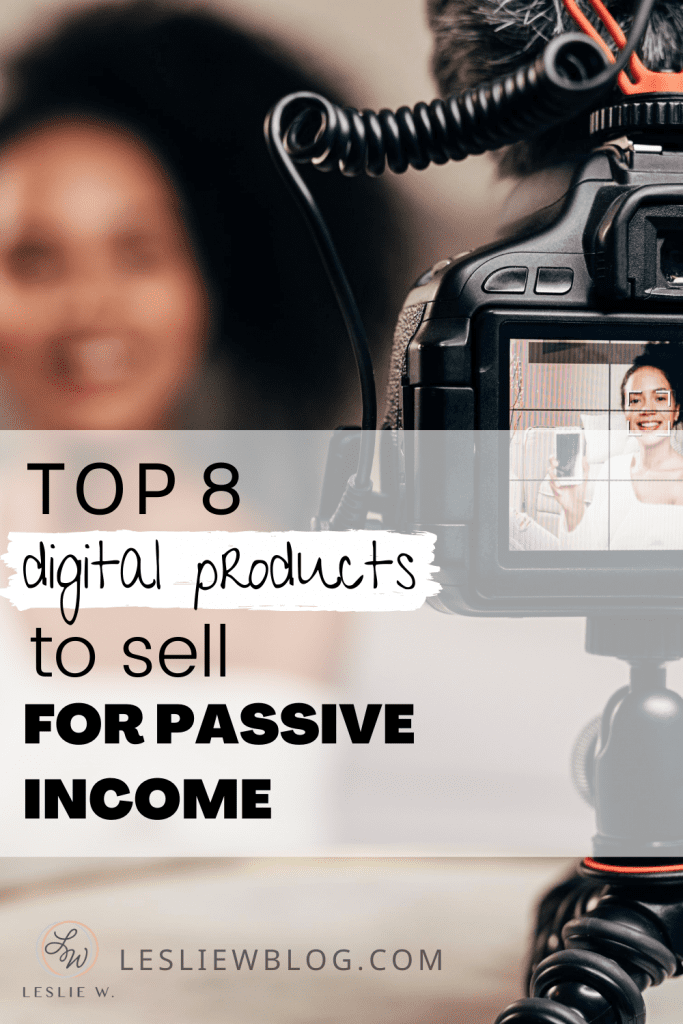 TOP 8 DIGITAL PRODUCTS TO SELL FOR AMAZING PASSIVE INCOME